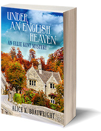 Under an English Heaven - an Ellie Kent Mystery by Alice K. Boatwright