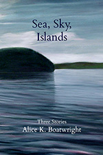 Sea, Sky, Islands by Alice K. Boatwright