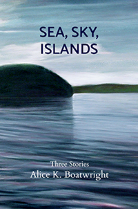 Sea, Sky, Islands by Alice Boatwright